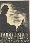 Buddhismus světovým názorem, morálkou a náboženstvím
