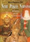 Nebe, Peklo a Nirvána