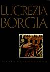 Lucrezia Borgia: Její život a její doba