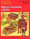 Jak se žilo v minulosti - Dějiny římského vojska