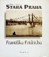 Stará Praha Františka Fridricha