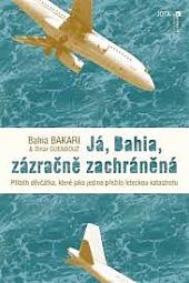 Já, Bahia, zázračně zachráněná