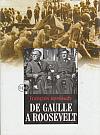 De Gaulle a Roosevelt: Souboj na nejvyšší úrovni