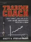 Trading Coach: 101 lekcí, jak se stát sám sobe obchodním psychologem
