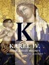Karel IV. - Císař z Boží milosti: kultura a umění za vlády Lucemburků 1310-1437