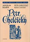Petr Chelčický: Myslitel a reformátor