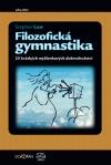 Filozofická gymnastika (25 krátkých myšlenkových dobrodružství)
