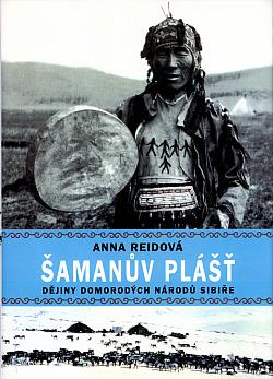 Šamanův plášť: Dějiny domorodých národů Sibiře obálka knihy