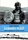 Šamanův plášť: Dějiny domorodých národů Sibiře