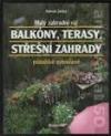 Balkóny, terasy, střešní zahrady