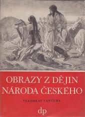 Obrazy z dějin národa českého I.