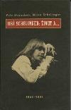 Jiří Schelinger: Život a ... : 1951-1981