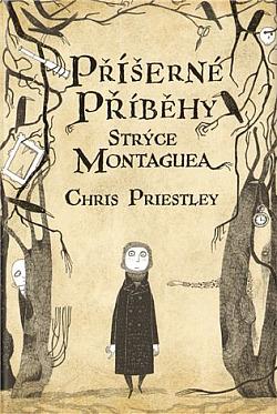 Příšerné příběhy strýce Montaguea obálka knihy
