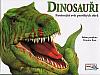 Dinosauři – Fascinující svět pravěkých obrů