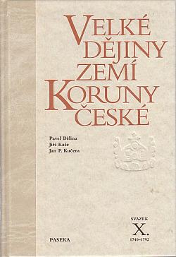 Velké dějiny zemí Koruny české X. 1740-1792.