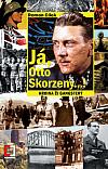 Já, Otto Skorzeny…! : Hrdina či gangster?