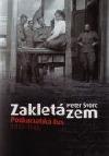 Zakletá zem. Podkarpatská Rus 1918-1946