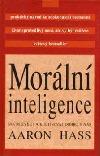 Morální inteligence. Jak rozvíjet a kultivovat dobro v nás
