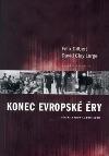 Konec evropské éry. Dějiny Evropy 1890 - 1990