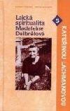 Laická spiritualita Madeleine Delbrêlové s Kateřinou Lachmanovou