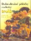 Dobrodružné příběhy rodinky trolů