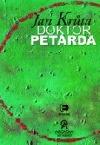 Doktor Petarda, aneb Ten, který se postaral