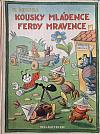 Kousky mládence Ferdy Mravence