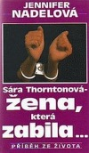 Sára Thorntonová - žena, která zabila...