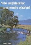 Malá encyklopedie sportovního rybářství