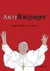 AntiRATZINGER: : protipapežský pamflet