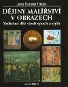 Dějiny malířství v obrazech: Vrcholná díla všech epoch a stylů