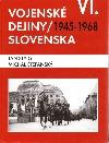 Vojenské dejiny Slovenska VI.