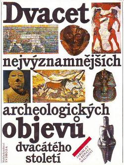 Dvacet nejvýznamnějších archeologických objevů dvacátého století obálka knihy