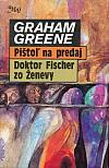 Pištoľ na predaj, Doktor Fischer zo Ženevy