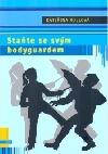 Staňte se svým bodyguardem
