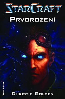 Starcraft: Sága Temných Templárov 01 - Prvorození - alebo konečne trochu histórie Protossov!