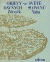 Objevy ve světě dávných Slovanů
