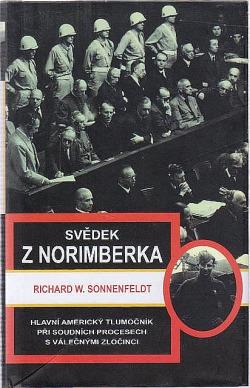 Svědek z Norimberka: hlavní americký tlumočník při soudních procesech s válečnými zločinci obálka knihy