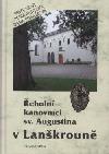 Řeholní kanovníci sv. Augustina v Lanškrouně