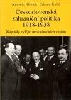 Československá zahraniční politika 1918 - 1938. Kapitoly z dějin mezinárodních vztahů