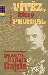 Vítěz, který prohrál, generál Radola Gajda
