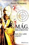 Mág. Bratrstvo - Kdo chce zabít papeže?