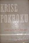 Krise pokroku (Nástin dějin myšlení od r. 1895 do r. 1937)