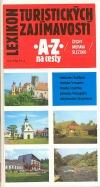 Lexikon turistických zajímavostí A-Z, průvodce na cesty: Čechy-Morava-Slezsko