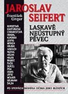 Jaroslav Seifert-Laskavě neústupný pěvec