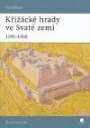 Křižácké hrady ve Svaté zemi : 1192-1302