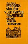 Evropská sídliště v latinských pramenech období raného feudalismu