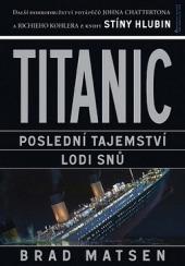 Titanic - poslední tajemství lodi snů