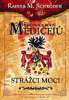 Kronika rodu Medicejů - Strážci moci