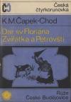 Dar sv. Floriána / Zvířátka a Petrovští